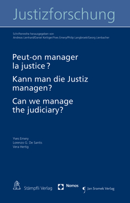 Peut- on manager la justice? |Kann man die Justiz managen?| Can we manage the judiciary?